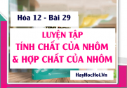 Bài tập luyện tập tính chất hóa học của Nhôm và hợp chất của nhôm - Hóa 12 bài 29